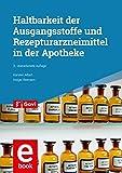 Haltbarkeit der Ausgangsstoffe und Rezepturarzneimittel in der Apotheke (Govi) (German Edition)