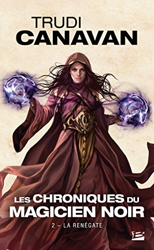 Les Chroniques du magicien noir, T2 : La Renégate par Trudi Canavan