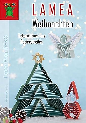 LAMEA Weihnachten – Dekorationen aus Papierstreifen: Engel, Nikolaus, Weihnachtskranz, Stern, Krippe, Weihnachtsbaum & Co. (LAMEA - Luftige ... NON-BOOK: LAMEA Papierstreifen)