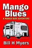 Mango Blues: A Mango Bob Adventure