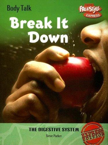 Break It Down: The Digestive System (Body Talk) by Steve Parker (2006-11-14)