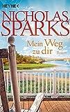 Mein Weg zu dir: Roman - Nicholas Sparks