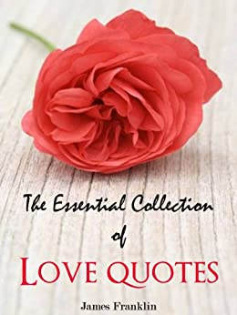 love quotes the essential collection of inspirational
