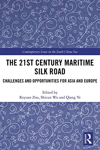 The 21st Century Maritime Silk Road: Challenges and Opportunities for Asia and Europe (Contemporary Issues in the South China Sea) (English Edition)