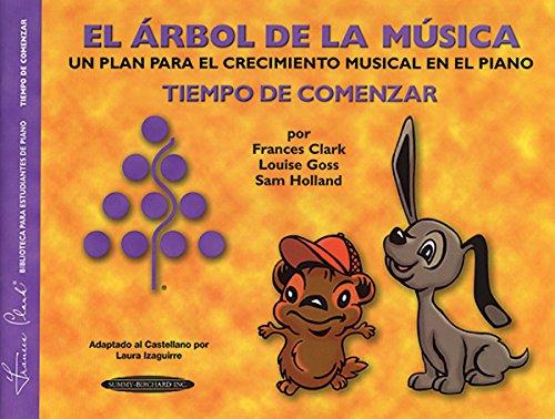 El Arbol de la Musica: Un Plan Para el Crecimiento Musical en el Piano por Frances Clark