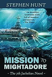 Mission to Mightadore: A steampunk adventure. (Jackelian series Book 7)