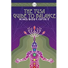 The YUSA Guide To Balance: Mind Body Spirit