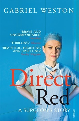 Direct Red: A Surgeon's Story by Gabriel Weston (2010-02-04)