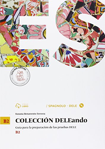 Coleccion Dele. B2. Per le Scuole superiori. Con CD Audio formato MP3. Con e-book. Con espansione online: 1