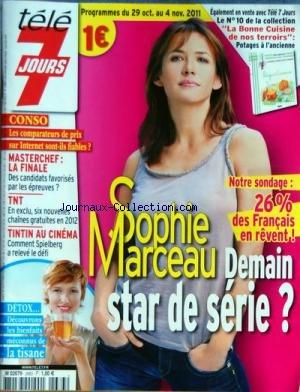 TELE 7 JOURS [No 2683] du 29/10/2011 - SOPHIE MARCEAU DEMAIN STAR DE SERIE - MASTERCHEF / LA FINALE - TINTIN AU CINEMA AVEC SPIELBERG par Collectif