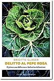 Delitto al pepe rosa (La cuoca Katharina Vol. 1)