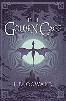 The Golden Cage: The Ballad of Sir Benfro Book Three (The Ballad of Sir Benfro Series 3) by [Oswald, J.D.]