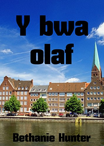 Y bwa olaf (Welsh Edition) por Bethanie  Hunter