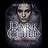 Dark Child (Bloodsworn): Omnibus Edition (Dark Child Omnibus Edition)