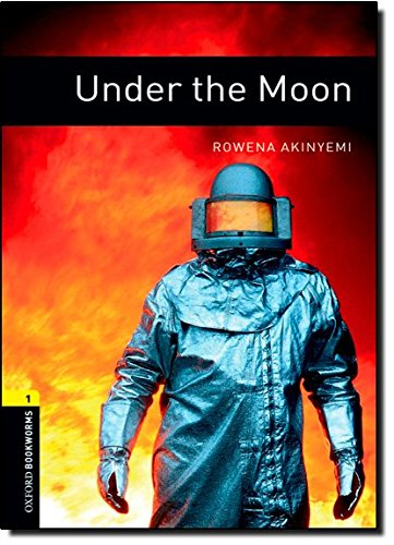 Oxford Bookworms Library: Level 1:: Under the Moon: 400 Headwords (Oxford Bookworms ELT)
