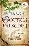 Gottes Fälscher: Roman - Günter Ruch