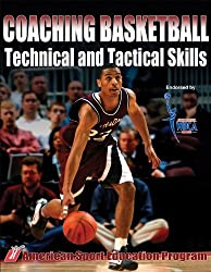 Coaching Basketball Technical and Tactical Skills by American Sport Education Program (2006-11-29)