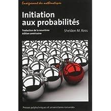 Initiation aux probabilités: Traduction de la neuvième édition américaine.