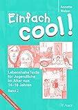 Einfach cool! Band 2: Lebensnahe Texte für Jugendliche im Alter von 14-1 6 Jahren, Mit Kopiervorlagen (7. bis 9. Klasse)