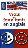 vrais et faux amis en anglais de lionel dahan michel marcheteau 17 mai 2006