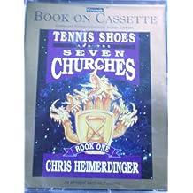 Tennis Shoes and the Seven Churches by Chris Heimerdinger (1997-08-02)