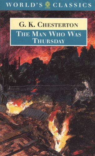 The Man Who Was Thursday : and Related Pieces: A Nightmare (Oxford World's Classics) (English Edition)