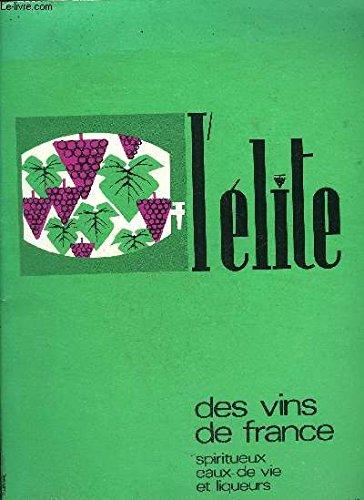 L'ELITE DES VINS DE FRANCE SPIRITUEUX EAUX DE VIE ET LIQUEURS N°3. par QUITTANSON CHARLES & DES AULNOYES FRANCOIS