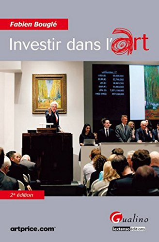 Investir dans l'art, 2ème Ed.