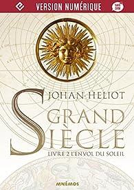Grand Siècle, tome 2 : L'Envol du Soleil par Johan Heliot