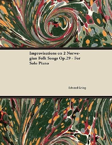Improvisations on 2 Norwegian Folk Songs Op.29 - For Solo Piano