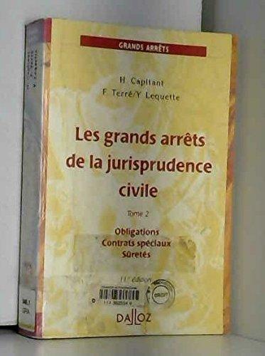 Les Grands Arrêts de la jurisprudence civile, tome 2 : Obligations - Contrats spéciaux - Sûretés, 11e édition par François Terré
