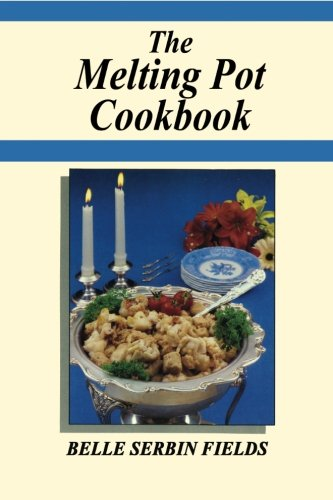 the-melting-pot-cookbook-a-jewish-grandmothers-stories-and-good-old-recipes-from-the-good-old-days