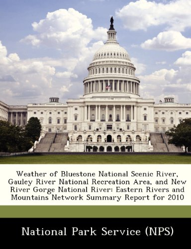 Weather of BlueStone National Scenic River, Gauley River National Recreation Area, and New River Gorge National River: Eastern Rivers and Mountains Network Summary Report for 2010 -