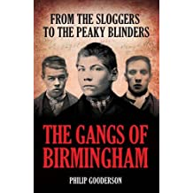 The Gangs of Birmingham From the Sloggers to the Peaky Blinders