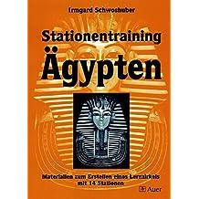 Stationentraining Ägypten: Materialien zum Erstellen eines Lernzirkels mit 14 Stationen (5. bis 7. Klasse) (Lernen an Stationen Geschichte Sekundarstufe)