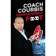 Coach Courbis complètement foot