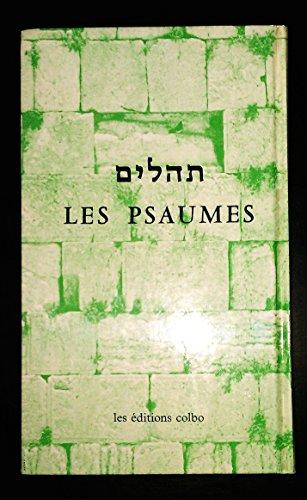 LES PSAUMES. : Edition bilingue, 6ème édition par Rabbinat Français