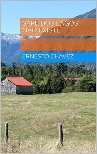 SAPÊ DOS LAGOS NÃO EXISTE (Portuguese Edition)