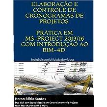 Planejamento e Controle de Projetos com MS-Project e BIM-4D: Exemplos Práticos em MS-project, Revit e NavisWorks. (Portuguese Edition)