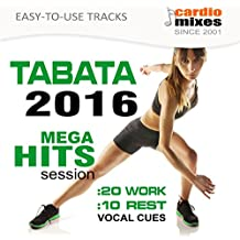 Tabata Workout 2016, Mega Hits Session, 20 / 10 Intervals (Easy Use & Vocal Cues 2)