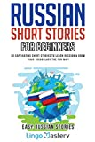 Russian Short Stories For Beginners: 20 Captivating Short Stories to Learn Russian & Grow Your Vocabulary the Fun Way! (Easy Russian Stories)
