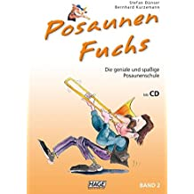 Posaunen Fuchs, Band 2 - Posaunenschule mit CD: Die geniale und spaßige Posaunenschule
