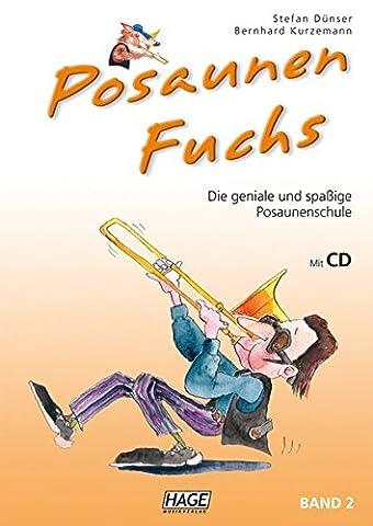 Posaunen Fuchs, Band 2 - Posaunenschule mit CD: Die geniale und spaßige Posaunenschule (Service Macht Den Unterschied)