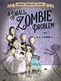 A Small Zombie Problem (Zombie Problems Book 1) (English Edition)