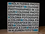Köln farbig photographiert = Cologne photographed in colour = Cologne photograhieé en couleurs -