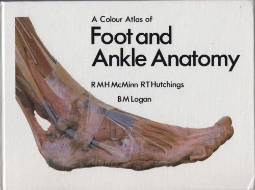 A Colour Atlas of Foot and Ankle Anatomy (Wolfe Medical atlases) by Robert M. H. McMinn (1982-09-03)