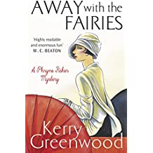 Away with the Fairies (Phryne Fisher Book 11)