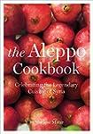 Aleppo Cookbook: Celebrating the Lege...