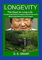 Longevity: The Keys To Long Life. An In-depth Look at Longevity Around the World and How You Can Increase your Lifespan (Health Matters Book 2)