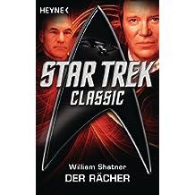 Star Trek - Classic: Der Rächer: Roman